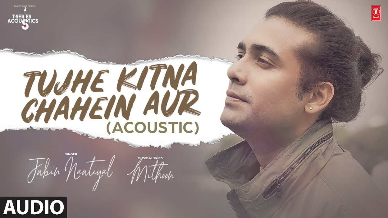 Tujhe Kitna Chahne Lage By Jubin Nautiyal Hinde Audio SOng