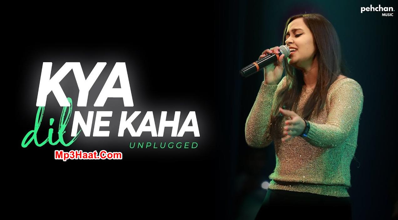 Kya Dil Ne Kaha Unplugged Mp3 Cover by Namita Choudhary